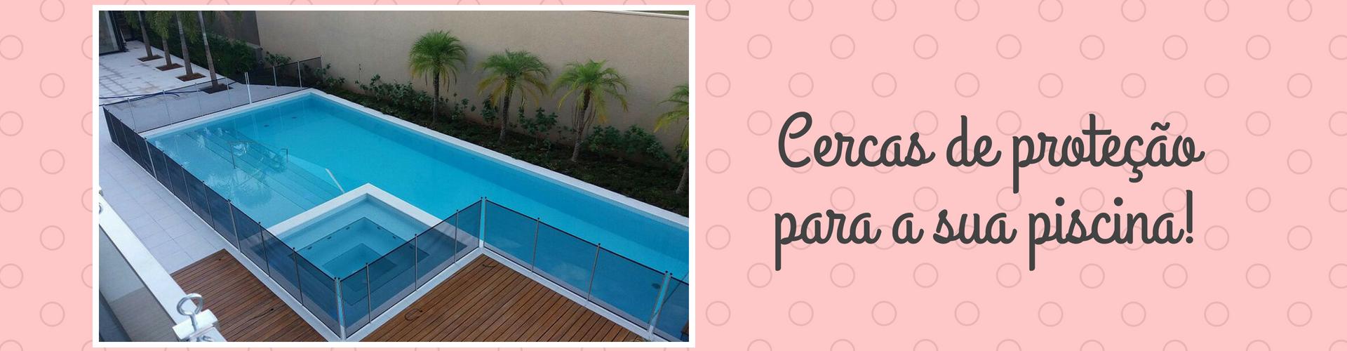 Piscina Segura - Cercas de proteção para a sua piscina!